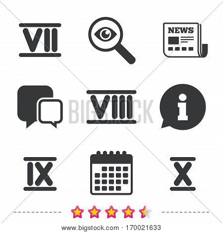 Roman numeral icons. 7, 8, 9 and 10 digit characters. Ancient Rome numeric system. Newspaper, information and calendar icons. Investigate magnifier, chat symbol. Vector