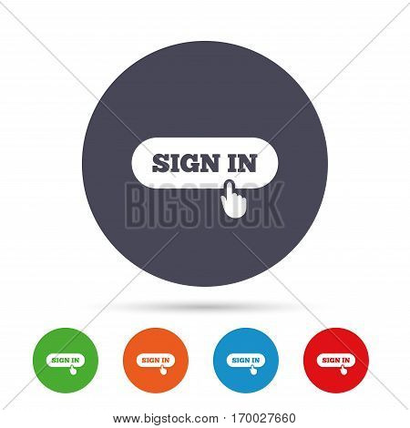 Sign in with hand pointer sign icon. Login symbol. Website navigation. Round colourful buttons with flat icons. Vector