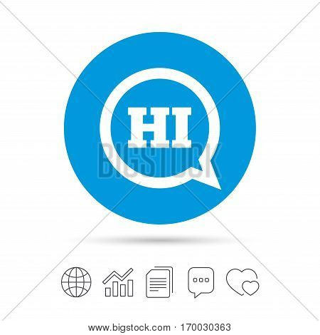 Chat sign icon. Speech bubble with HI symbol. Communication chat bubbles. Copy files, chat speech bubble and chart web icons. Vector