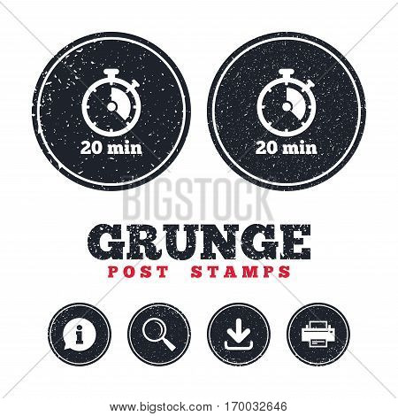 Grunge post stamps. Timer sign icon. 20 minutes stopwatch symbol. Information, download and printer signs. Aged texture web buttons. Vector