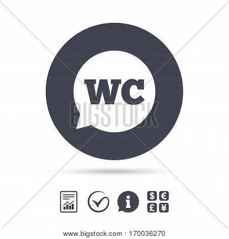 WC Toilet sign icon. Restroom or lavatory speech bubble symbol. Report document, information and check tick icons. Currency exchange. Vector