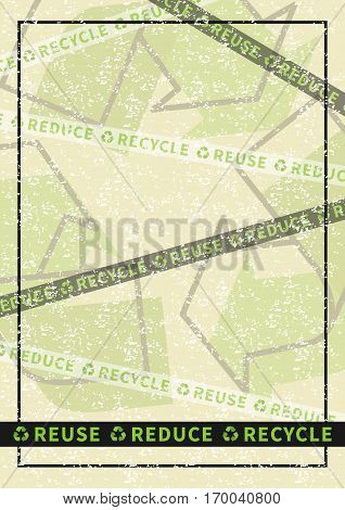 Reuse Reduce Recycle vector illustration. Eco friendly ecological creative concept with recycle sign. Vertical eco poster on grunge texture background graphic design.