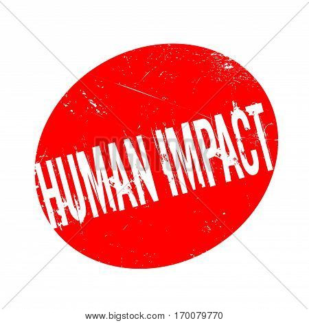Human Impact rubber stamp. Grunge design with dust scratches. Effects can be easily removed for a clean, crisp look. Color is easily changed.