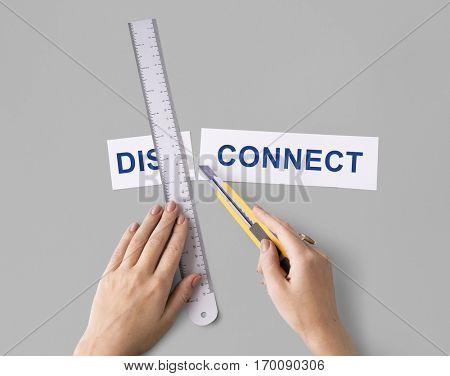 Disconnect Hand Cut Word Split Concept