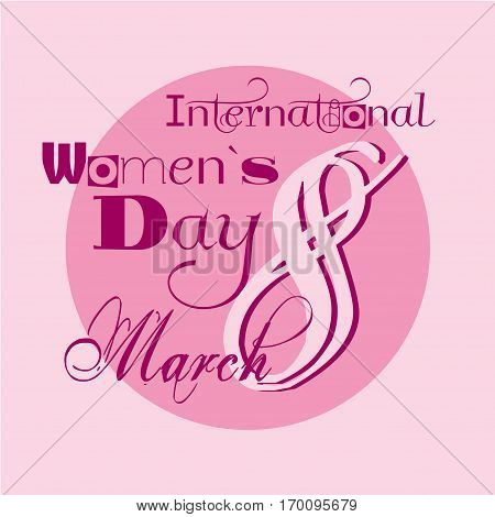Greeting inscription on pink the circle. World Women's Day. March 8. Vector illustration