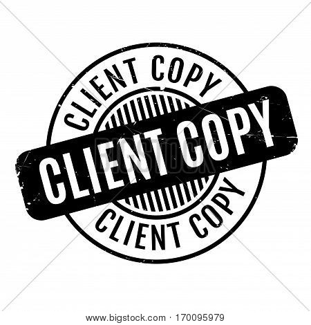Client Copy rubber stamp. Grunge design with dust scratches. Effects can be easily removed for a clean, crisp look. Color is easily changed.