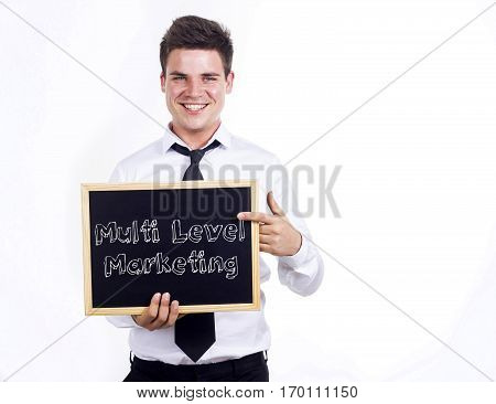 Multi Level Marketing Mlm - Young Smiling Businessman Holding Chalkboard With Text