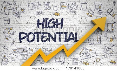 High Potential - Success Concept. Inscription on the White Wall with Hand Drawn Icons Around. High Potential - Improvement Concept with Doodle Design Icons Around on Brick Wall Background.