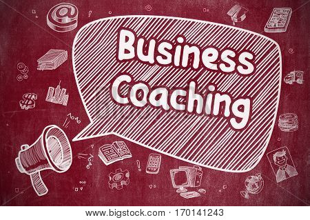 Business Coaching on Speech Bubble. Doodle Illustration of Yelling Megaphone. Advertising Concept. Business Concept. Megaphone with Text Business Coaching. Doodle Illustration on Red Chalkboard.