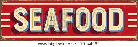 Vintage metal sign - Seafood- Vector EPS10. Grunge and rusty effects can be easily removed for a cleaner look.
