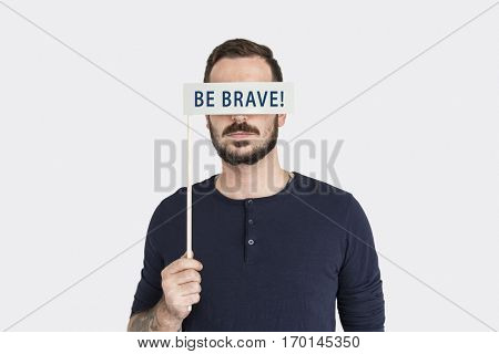 Be Brave Strong Positive Think Concept