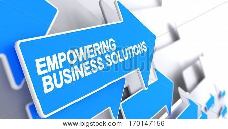 Empowering Business Solutions, Label on the Blue Cursor. Empowering Business Solutions - Blue Pointer with a Inscription Indicates the Direction of Movement. 3D.