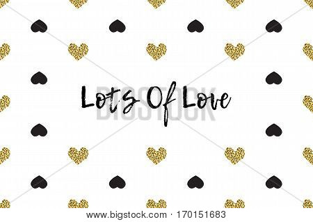 Valentine greeting card with text, black and gold hearts. Inscription - Lots Of Love