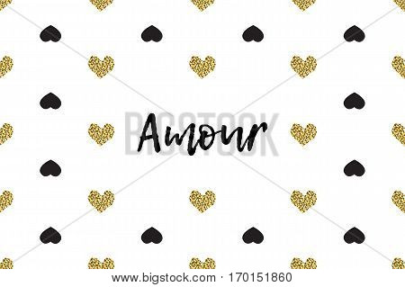 Valentine greeting card with text, black and gold hearts. Inscription - Amour