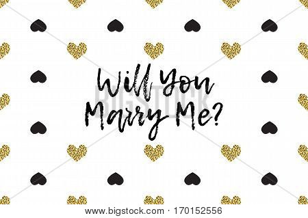 Valentine greeting card with text, black and gold hearts. Inscription - Will You Marry Me