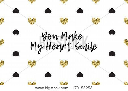Valentine greeting card with text, black and gold hearts. Inscription - You Make My Heart Smile