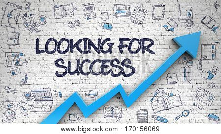 Looking For Success - Increase Concept with Doodle Design Icons Around on Brick Wall Background. Looking For Success - Modern Illustration with Doodle Elements.