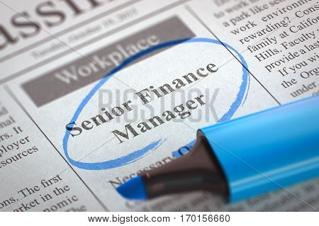 A Newspaper Column in the Classifieds with the Small Advertising of Senior Finance Manager, Circled with a Blue Marker. Blurred Image with Selective focus. Concept of Recruitment. 3D Rendering.
