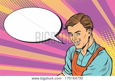 Worker in apron says, the comic book bubble. Vintage pop art retro vector illustration