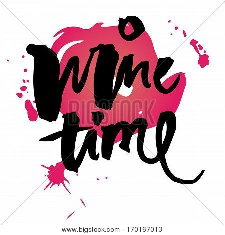 Vector artistic lettering. Candid abstract style typeface. Inspirational quote. Wine time.