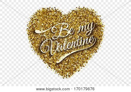 Be My Valentine Illustration. Golden Shiny Tinsel Square Particles Abstract Vector Heart with 3d Text on Transparent Background. Celebration, holidays and party design element