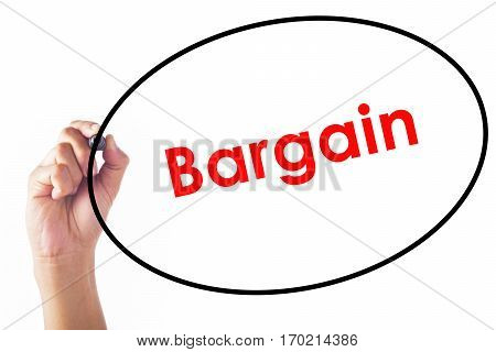 Businessman hand writing Bargain word with pen