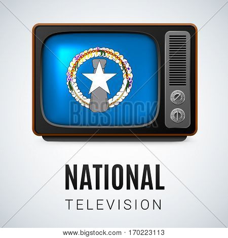 Vintage TV and Flag of Northern Mariana Islands as Symbol National Television. Tele Receiver with flag design