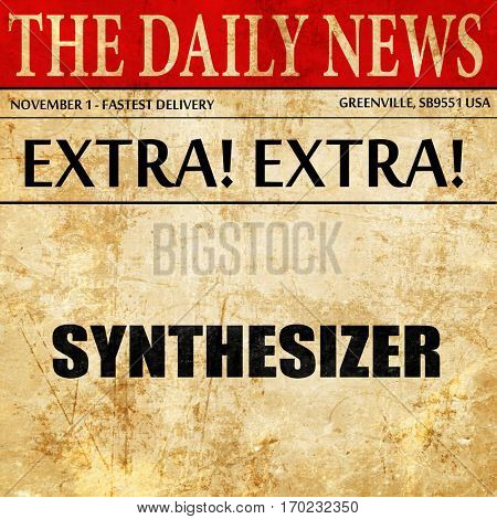synthesizer, newspaper article text