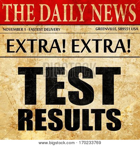 test results, newspaper article text