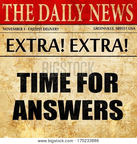 time for answers, newspaper article text