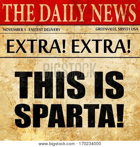 this is sparta, newspaper article text