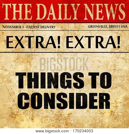 things to consider, newspaper article text