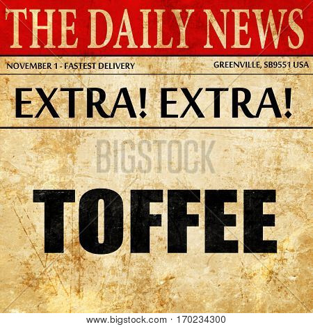 toffee, newspaper article text