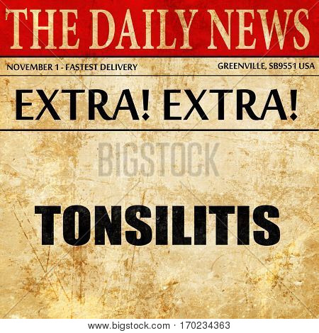 tonsilitis, newspaper article text