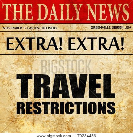 travel restrictions, newspaper article text