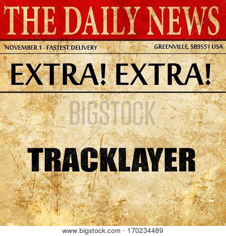 tracklayer, newspaper article text