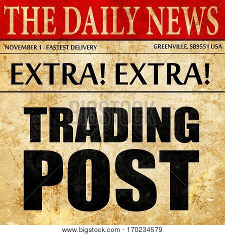 trading post, newspaper article text