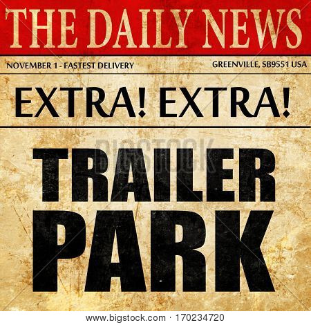 trailer park, newspaper article text