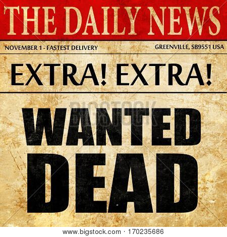 wanted dead, newspaper article text