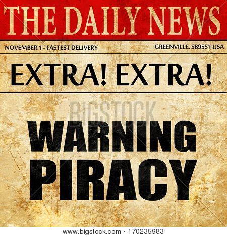warning piracy, newspaper article text
