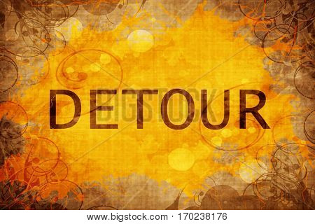 Vintage detour sign background