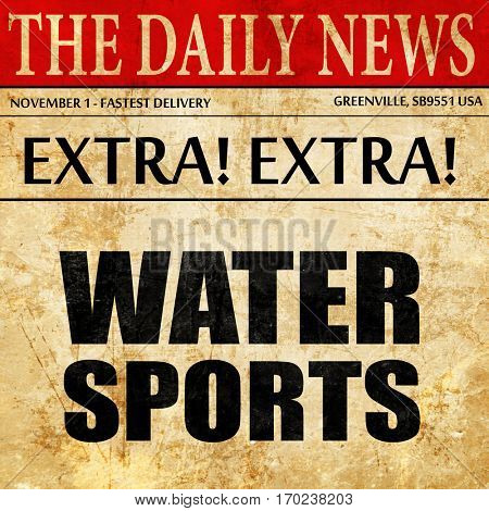 water sports, newspaper article text