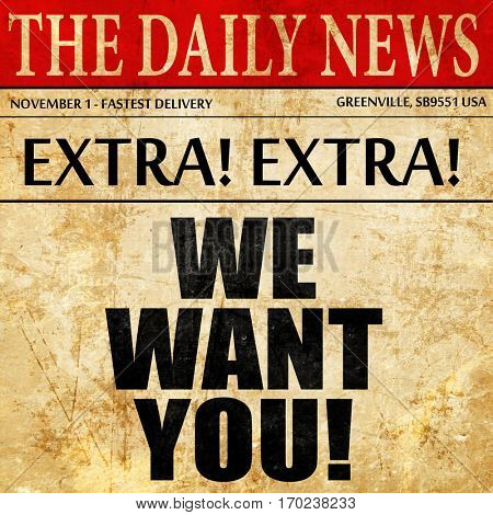 we want you!, newspaper article text