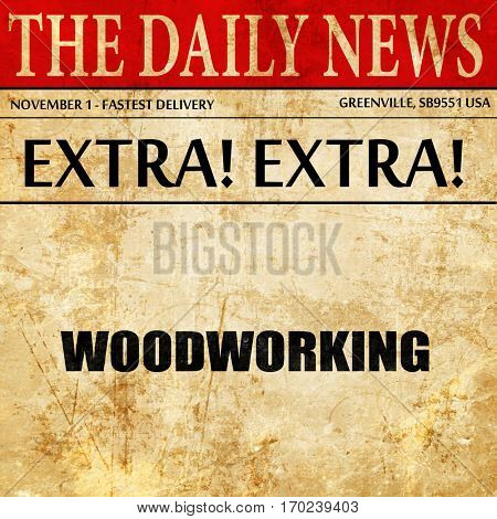 woodworking, newspaper article text