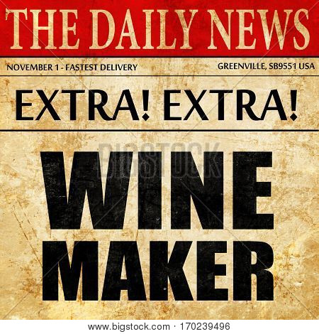 wine maker, newspaper article text
