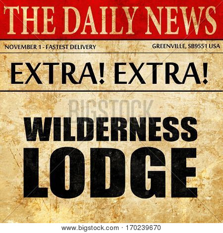 wilderness lodge, newspaper article text