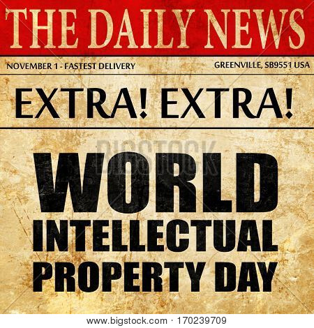 world intellectual property day, newspaper article text