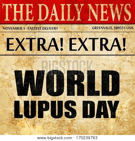 world lupus day, newspaper article text