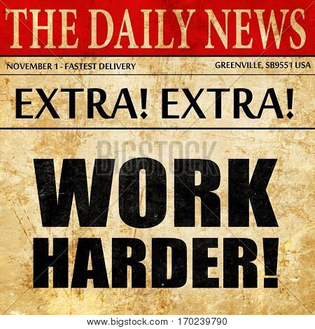 work harder, newspaper article text