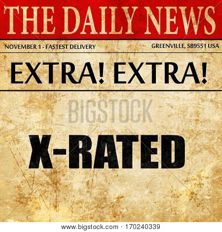 Xrated sign isolated, newspaper article text